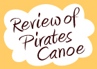 Review of Pirates Canoe